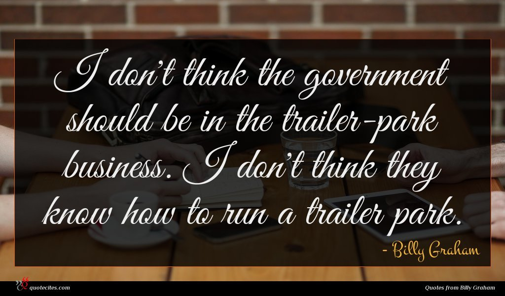 Photo of Billy Graham quote : I don't think the …