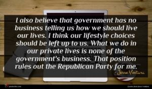 Jesse Ventura quote : I also believe that ...