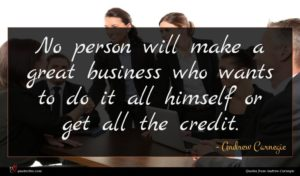Andrew Carnegie quote : No person will make ...