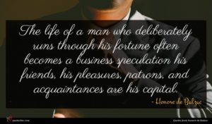 Honore de Balzac quote : The life of a ...