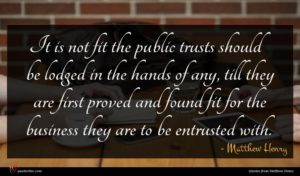 Matthew Henry quote : It is not fit ...