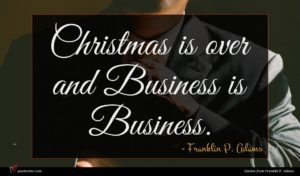 Franklin P. Adams quote : Christmas is over and ...