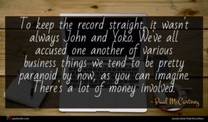 Paul McCartney quote : To keep the record ...