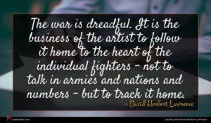 David Herbert Lawrence quote : The war is dreadful ...