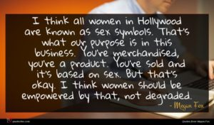 Megan Fox quote : I think all women ...