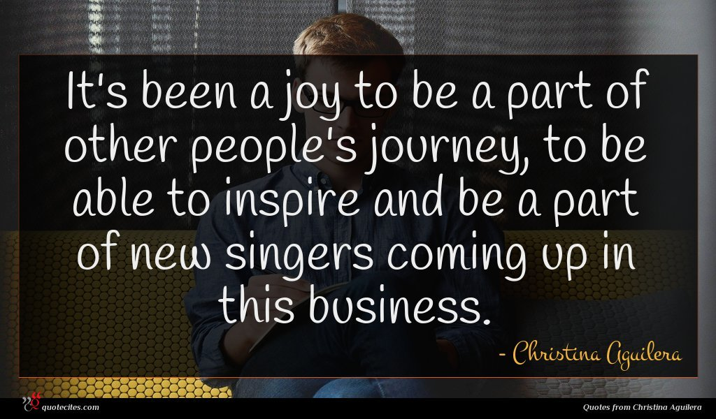 Photo of Christina Aguilera quote : It's been a joy …
