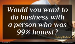 Sydney Madwed quote : Would you want to ...