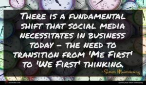 Simon Mainwaring quote : There is a fundamental ...