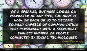 Simon Mainwaring quote : As a speaker business ...
