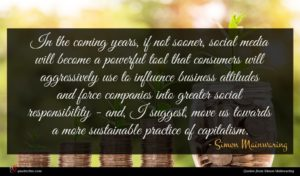 Simon Mainwaring quote : In the coming years ...