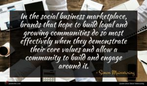 Simon Mainwaring quote : In the social business ...
