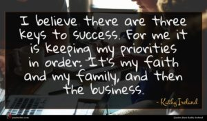 Kathy Ireland quote : I believe there are ...