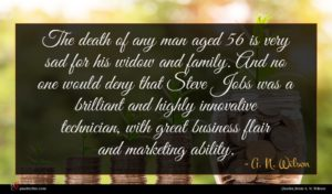 A. N. Wilson quote : The death of any ...