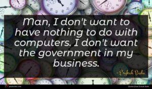 Erykah Badu quote : Man I don't want ...