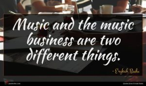 Erykah Badu quote : Music and the music ...