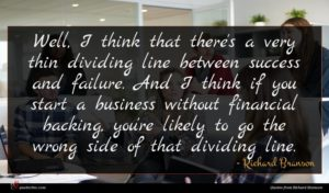 Richard Branson quote : Well I think that ...