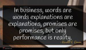 Harold S. Geneen quote : In business words are ...