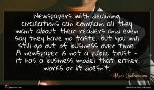 Marc Andreessen quote : Newspapers with declining circulations ...