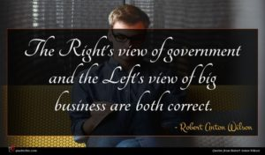 Robert Anton Wilson quote : The Right's view of ...