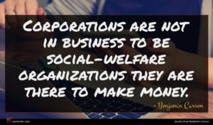 Benjamin Carson quote : Corporations are not in ...