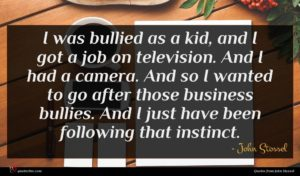 John Stossel quote : I was bullied as ...