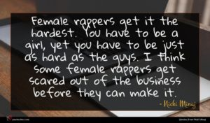 Nicki Minaj quote : Female rappers get it ...