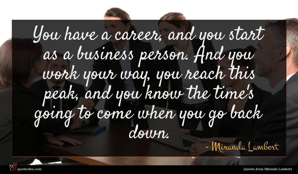 Photo of Miranda Lambert quote : You have a career …