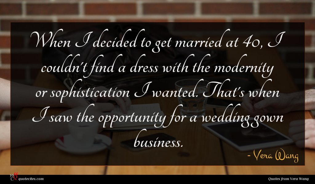 When I decided to get married at 40, I couldn't find a dress with the modernity or sophistication I wanted. That's when I saw the opportunity for a wedding gown business.