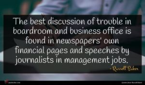 Russell Baker quote : The best discussion of ...
