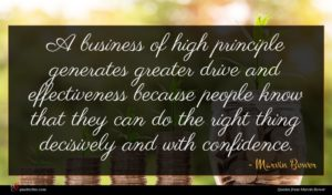 Marvin Bower quote : A business of high ...