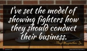 Floyd Mayweather, Jr. quote : I've set the model ...