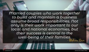 Melissa Bean quote : Married couples who work ...