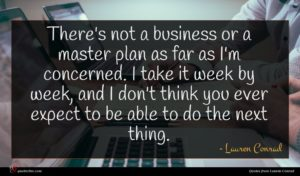 Lauren Conrad quote : There's not a business ...