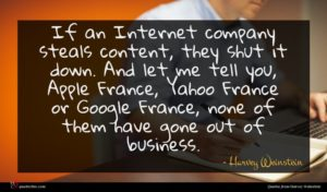 Harvey Weinstein quote : If an Internet company ...