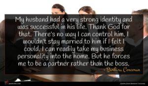 Barbara Corcoran quote : My husband had a ...