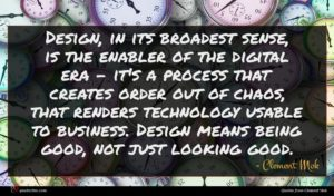 Clement Mok quote : Design in its broadest ...