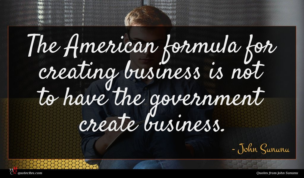 The American formula for creating business is not to have the government create business.