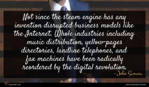 John Sununu quote : Not since the steam ...