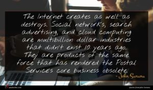 John Sununu quote : The Internet creates as ...