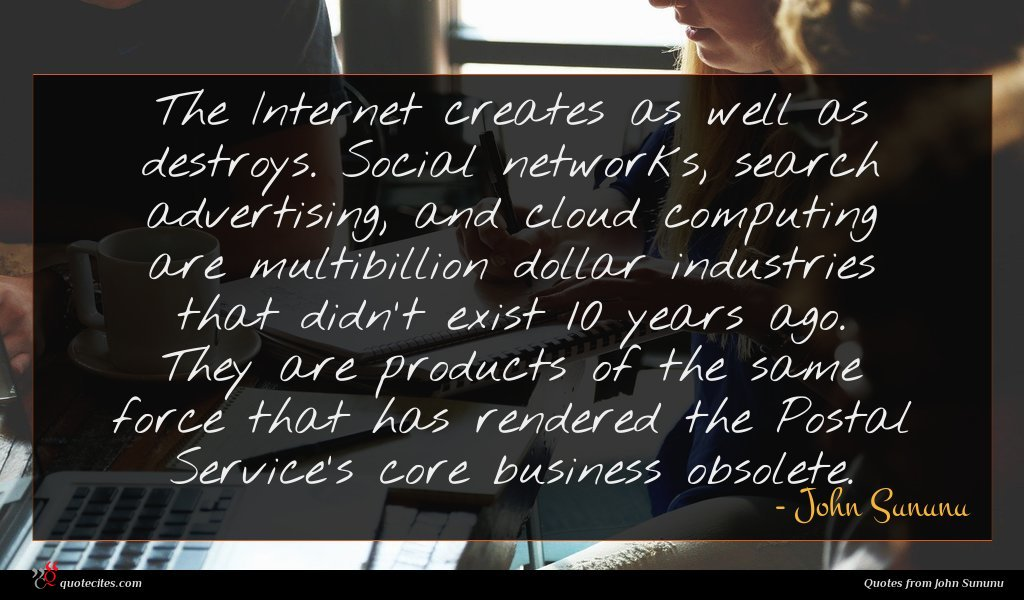 The Internet creates as well as destroys. Social networks, search advertising, and cloud computing are multibillion dollar industries that didn't exist 10 years ago. They are products of the same force that has rendered the Postal Service's core business obsolete.