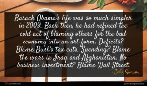 John Sununu quote : Barack Obama's life was ...
