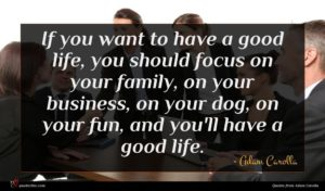 Adam Carolla quote : If you want to ...