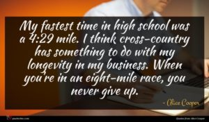 Alice Cooper quote : My fastest time in ...