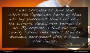 Jon Huntsman Jr. quote : I was criticized at ...