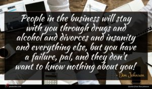 Don Johnson quote : People in the business ...