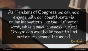 Ron Wyden quote : As Members of Congress ...