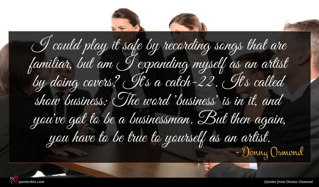 Photo of Donny Osmond quote : I could play it …