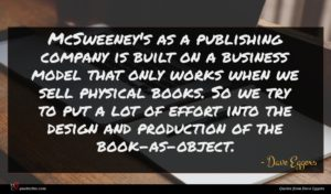 Dave Eggers quote : McSweeney's as a publishing ...