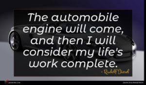 Rudolf Diesel quote : The automobile engine will ...