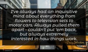 Craig Johnston quote : I've always had an ...